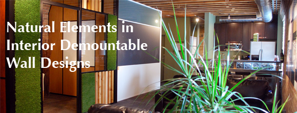 Natural Elements in Interior Demountable Wall Designs